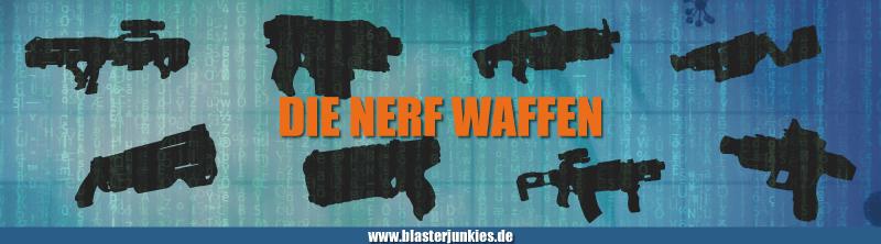 Übersicht: Neue coole Nerf Waffen Liste.